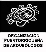 Organizacion           Puertorriquena de Arqueologos