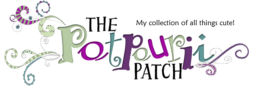 My Potpourri Patch