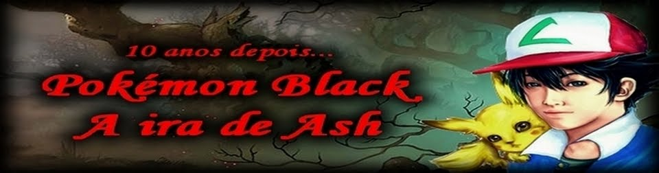 Pokémon Black - A Ira de Ash