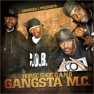 Crooked I Presents Horseshoe Gang Gangsta MC