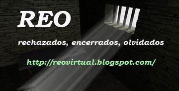 Enlace al Blog REO (Rechazados, olvidados, encerrados)