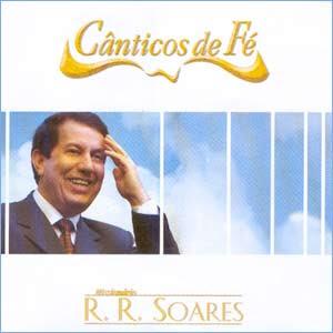Mission�rio R. R. Soares - Canticos de F� 2004