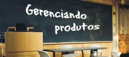 Gerenciando Produtos - Marketing