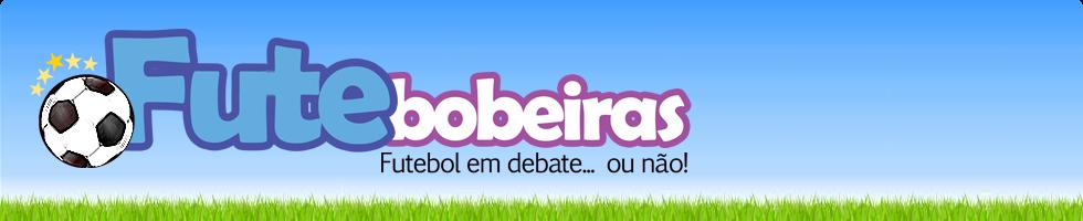 Futebobeiras - Futebol em debate... ou não!