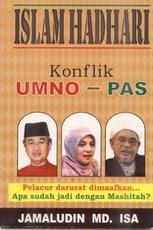 ISLAM HADHARI Konflik UMNO-PAS
