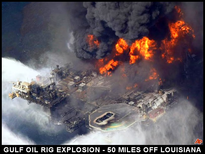 oil rig explosion. oil spills, and wildfires