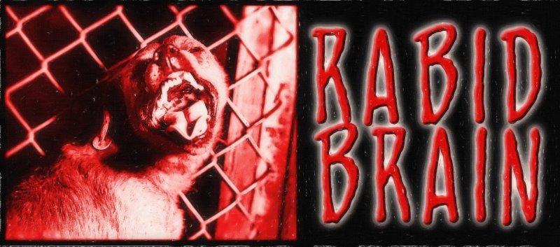 Rabid Brain
