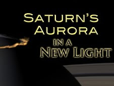 A Cassini scientist explains the flickering northern lights high above Saturn, shown for the first time in a visible-light movie