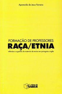 Livro: Formação de Professores: Raça/Etnia - Reflexões e Sugestões de Materiais de Ensino.