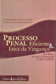 Processo Penal Eficiente e Ética da Vingança