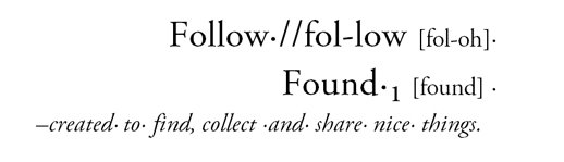 FOLLOW FOUND