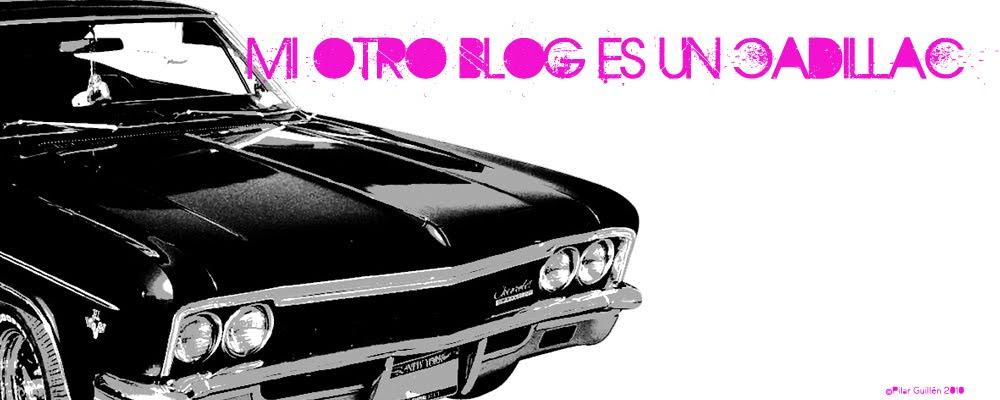 Mi otro blog es un Cadillac