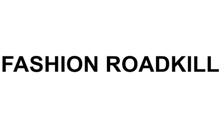 fashion roadkill