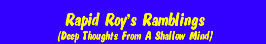 Rapid Roy's Ramblings