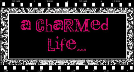 A Charmed Life... By Kellie