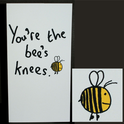 SOME IDIOMS: TO BE THE BEE'S KNEES
