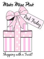 Make Mine Pink Friday