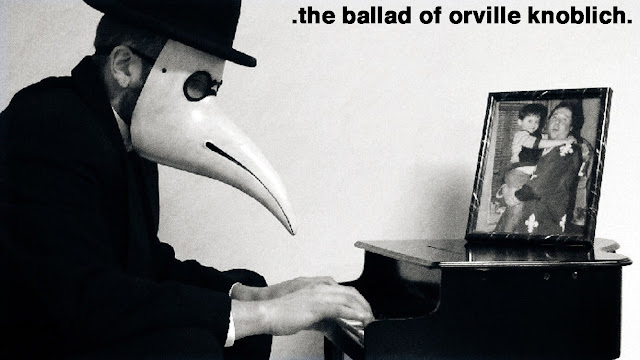 The Ballad Of Orville Knoblich
