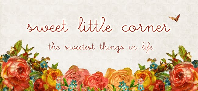 Sweet Little Corner - The Sweetest Things in Life!
