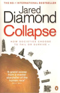 collapse jared diamond If you worry at night about the end of human civilization, 550 pages of small type  by jared diamond should be enough soporific to knock you.