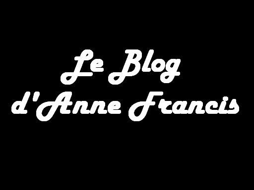 Le Blog d'Anne Francis