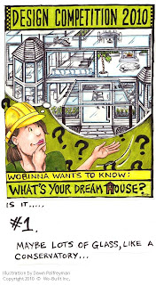 Wo-Built Inc. Design Competition 2010 Wobinna Your Dream House Conservatory, illustration by Dawn Palfreyman