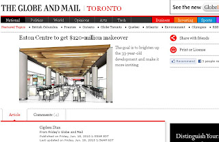 Screenshot: Eaton Centre to get $120-million makeover article  renovation environmentally friendly dining areas, by The Globe and Mail, Toronto Ontario Canada