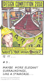 Wo-Built Inc. Design Competition 2010 Wobinna Your Dream House with big staircase, illustration by Dawn Palfreyman