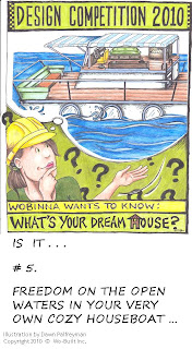 Wo-Built Inc. Design Competition 2010 Wobinna Your Dream House: Houseboat, illustration by Dawn Palfreyman
