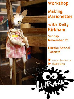 Making Marionettes with Kelly Kirkham: Workshop November 21, 2010 Unraku Puppetry Studio, Toronto, by artjunction