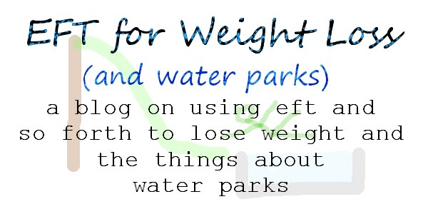 EFT for Weight Loss (and Water Parks!)