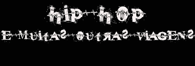 HIP HOP E MUITAS OUTRAS VIAGENS