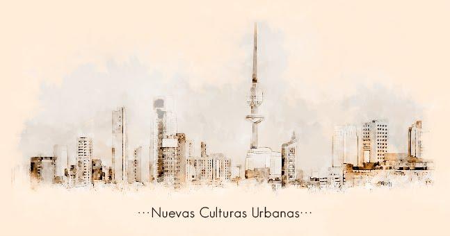 Nuevas Culturas Urbanas