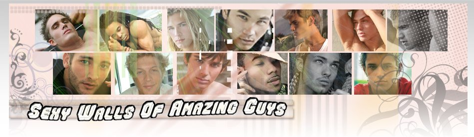 Sexy Walls Of Amazing Guys