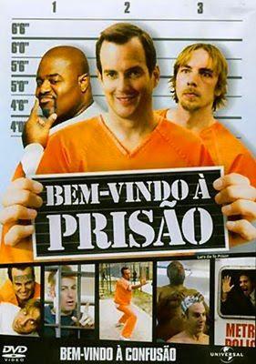 Assistir Bem-Vindo à Prisão – Dublado 2006