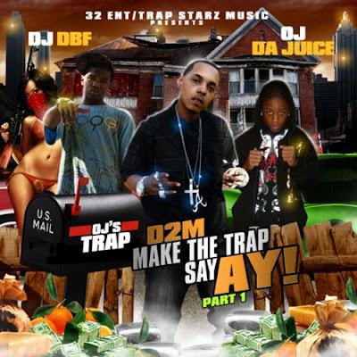 Mixtape Madness: DJ DBF & OJ Da Juiceman - Make The Trap Say Ay! Pt