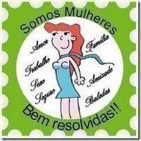 SOMOS MULHERES BEM RESOLVIDAS!!
