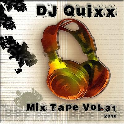 DJ Quixx Mix Tape Vol. 31 - 2010