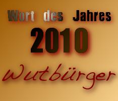 Wort des Jahres 2010 - Wutbürger