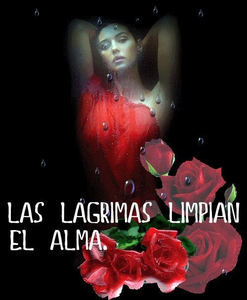 ###Lágrimas, lágrimas y...### POESIA+LAS+LAGRIMAS+LIMPIAN+EL+ALMA
