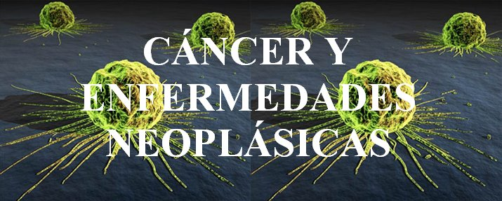 Cancer y Enfermedades Neoplasicas
