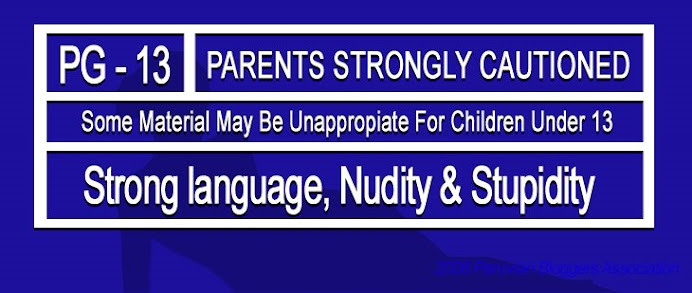 Parents Strongly Cautioned!                                    (PG-13)
