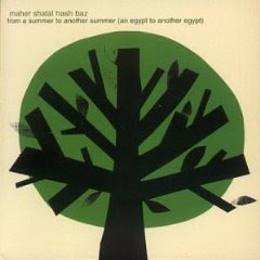 Maher Shalal Hash Baz - From A Summer To Another Summer (An Egypt To Another Egypt)