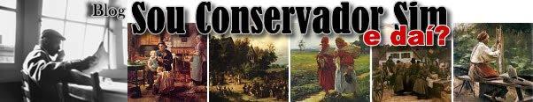 Blog Sou conservador sim, e daí?
