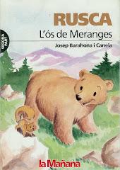 RUSCA, l'ós de Meranges (2ª part)
