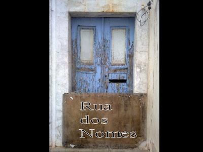 Rua dos Nomes, o local do teu encontro, forças da positividade e dos momentos inesquecíveis... - Samuel Bastos Ventoso