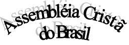 ASSEMBLEIA CRISTÃ DO BRASIL