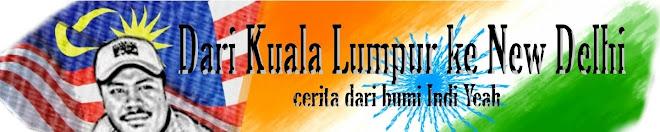 Dari Kuala Lumpur ke New Delhi