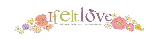 i felt love