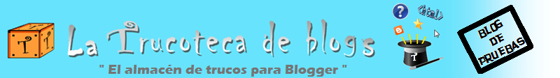La Trucoteca de Blogs (Blog de Pruebas)